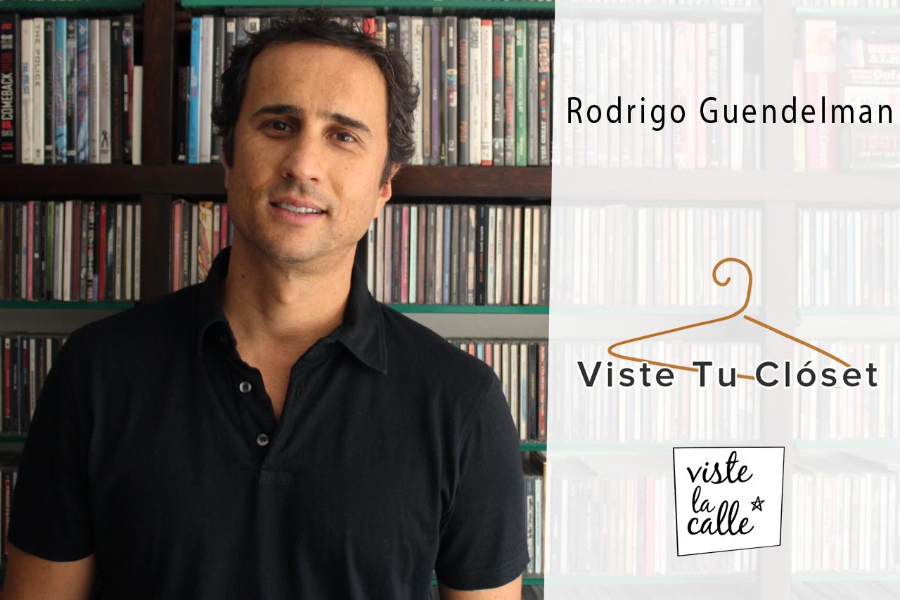 Viste tu clóset: Rodrigo Guendelman