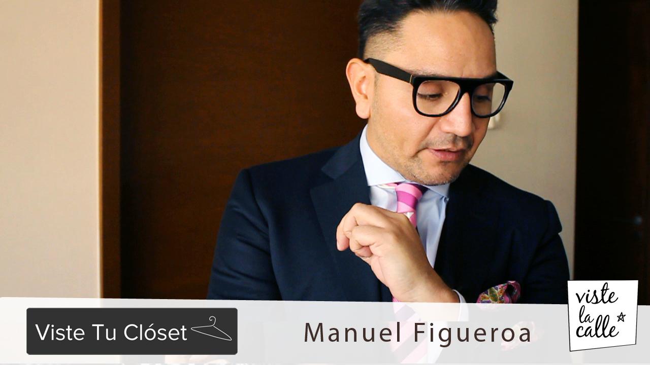 Viste Tu Clóset: Manuel Figueroa