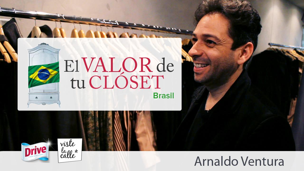El valor de tu Clóset Brasil: Arnaldo Ventura
