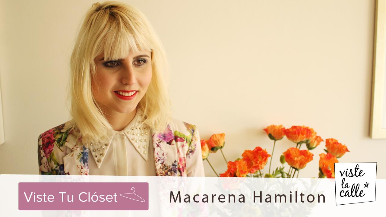 Viste Tu Clóset: Macarena Hamilton