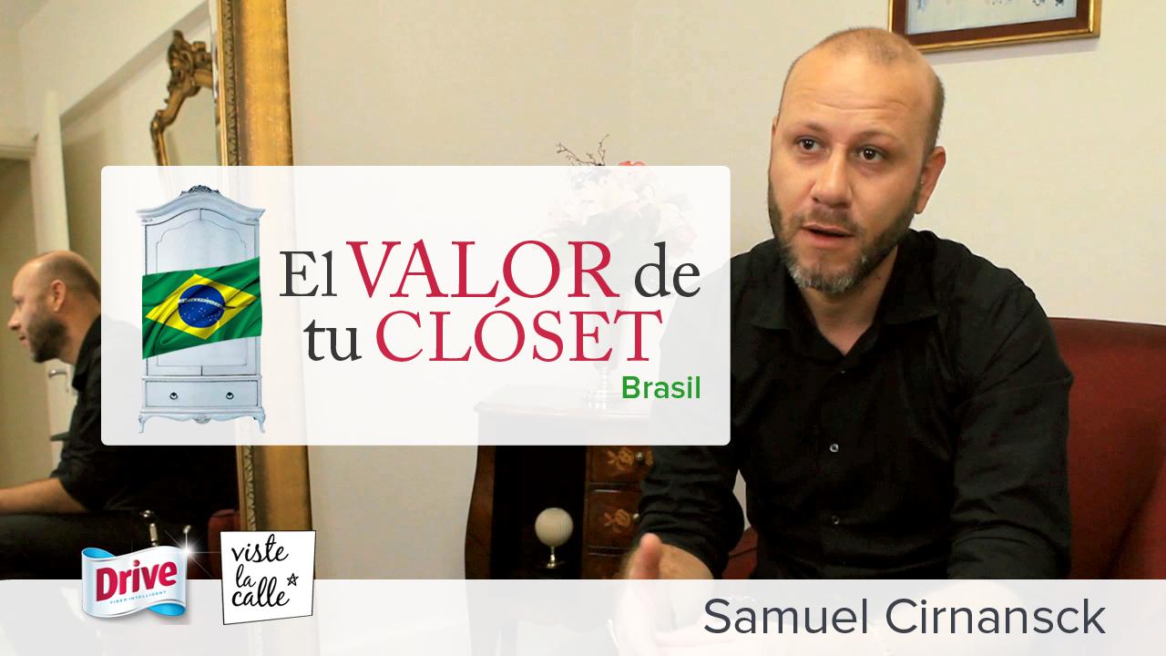 El Valor de tu Clóset Brasil: Samuel Cirnansck