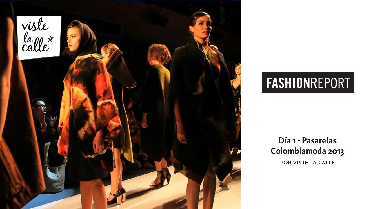 Colombia Moda 2013 por VisteLaCalle: Resumen Día 1