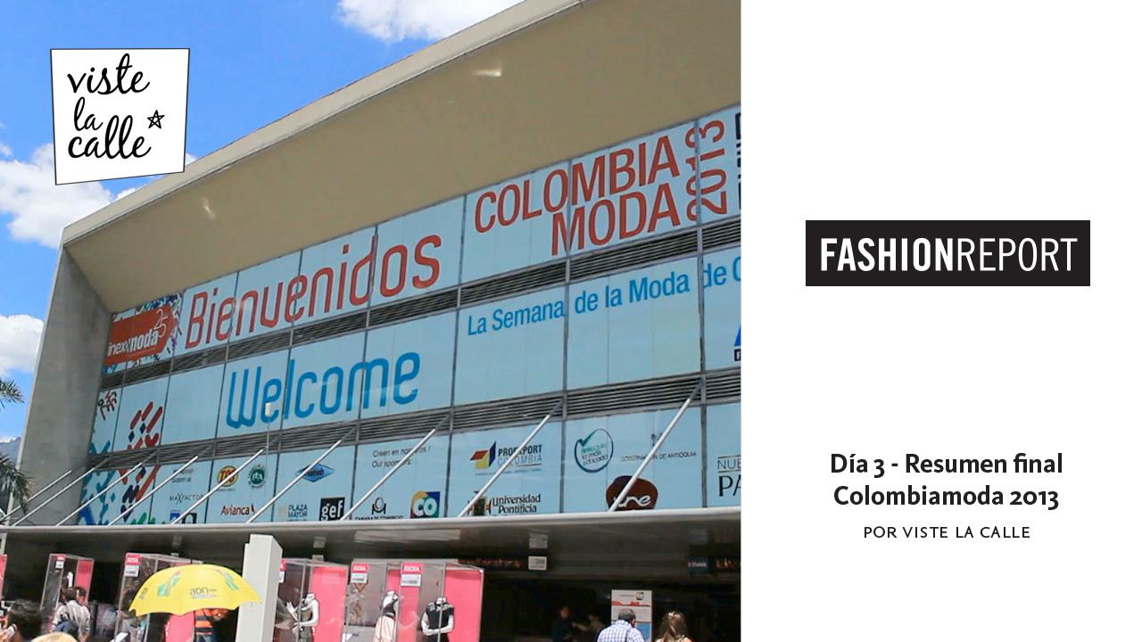 Cierre ColombiaModa 2013 por VisteLaCalle