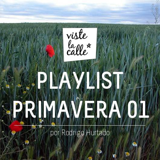 Playlist VisteLaCalle Primavera 01