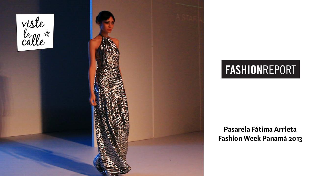 VLC en Fashion Week Panamá 2013: Fátima Arrieta
