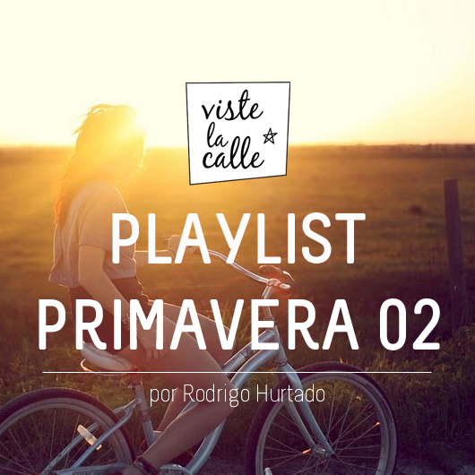 Playlist VisteLaCalle Primavera 02: Ciclistas