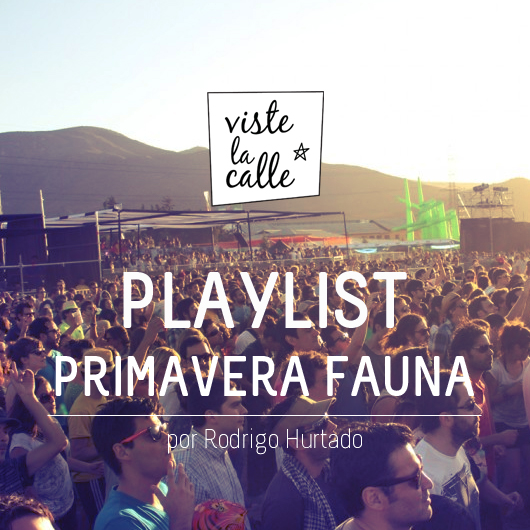 Playlist Vistelacalle Primavera 03: Primavera Fauna