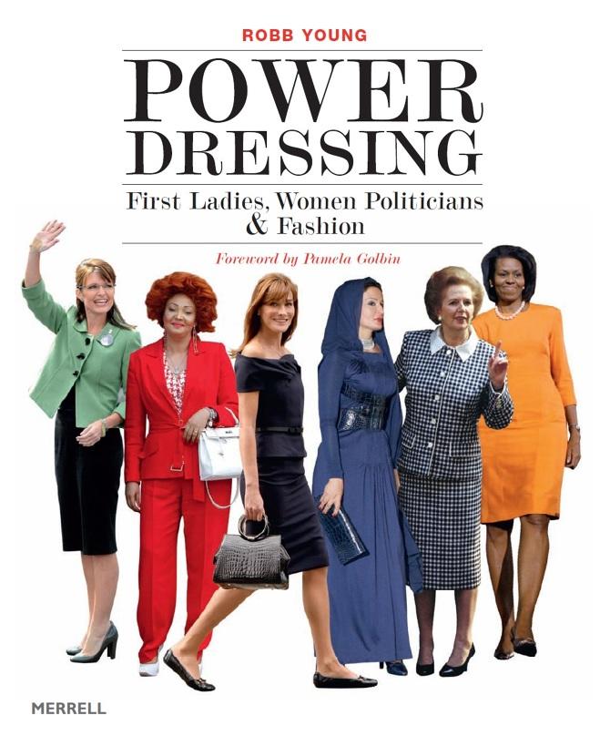 """Moda y política en """"Power Dressing"""", el libro de Robb Young que analiza las vestimentas de presidentas, primeras damas y parlamentarias"""