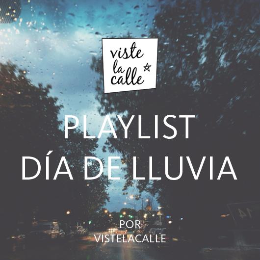 Playlist VisteLaCalle: Día de Lluvia