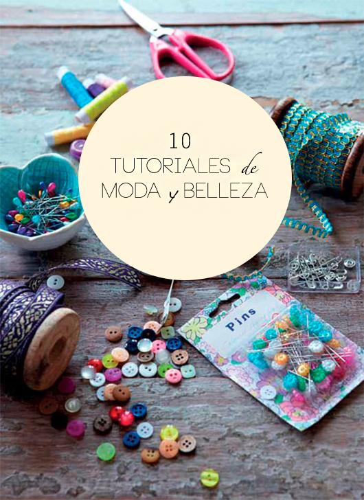 Viernes de Tutoriales: 10 DIY de moda y belleza útiles para la vida diaria