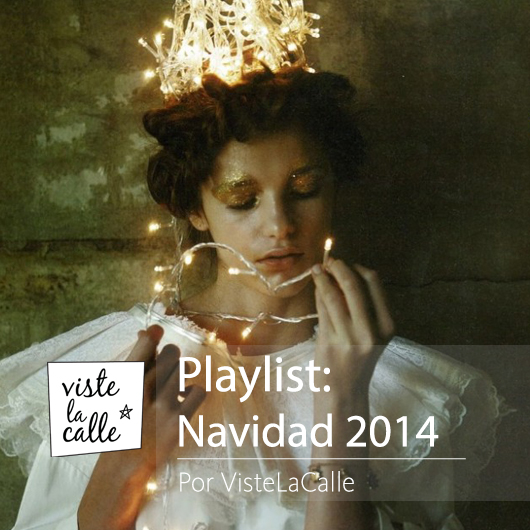 Playlist VisteLaCalle: Especial Navidad 2014
