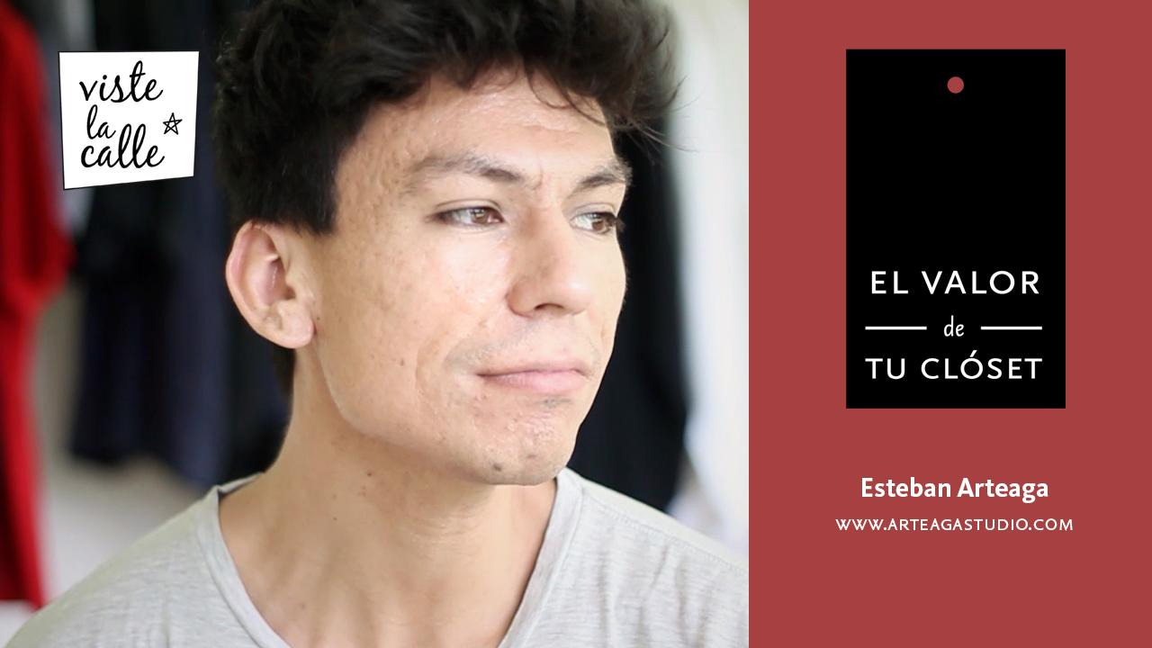 El Valor de tu Clóset: Esteban Arteaga