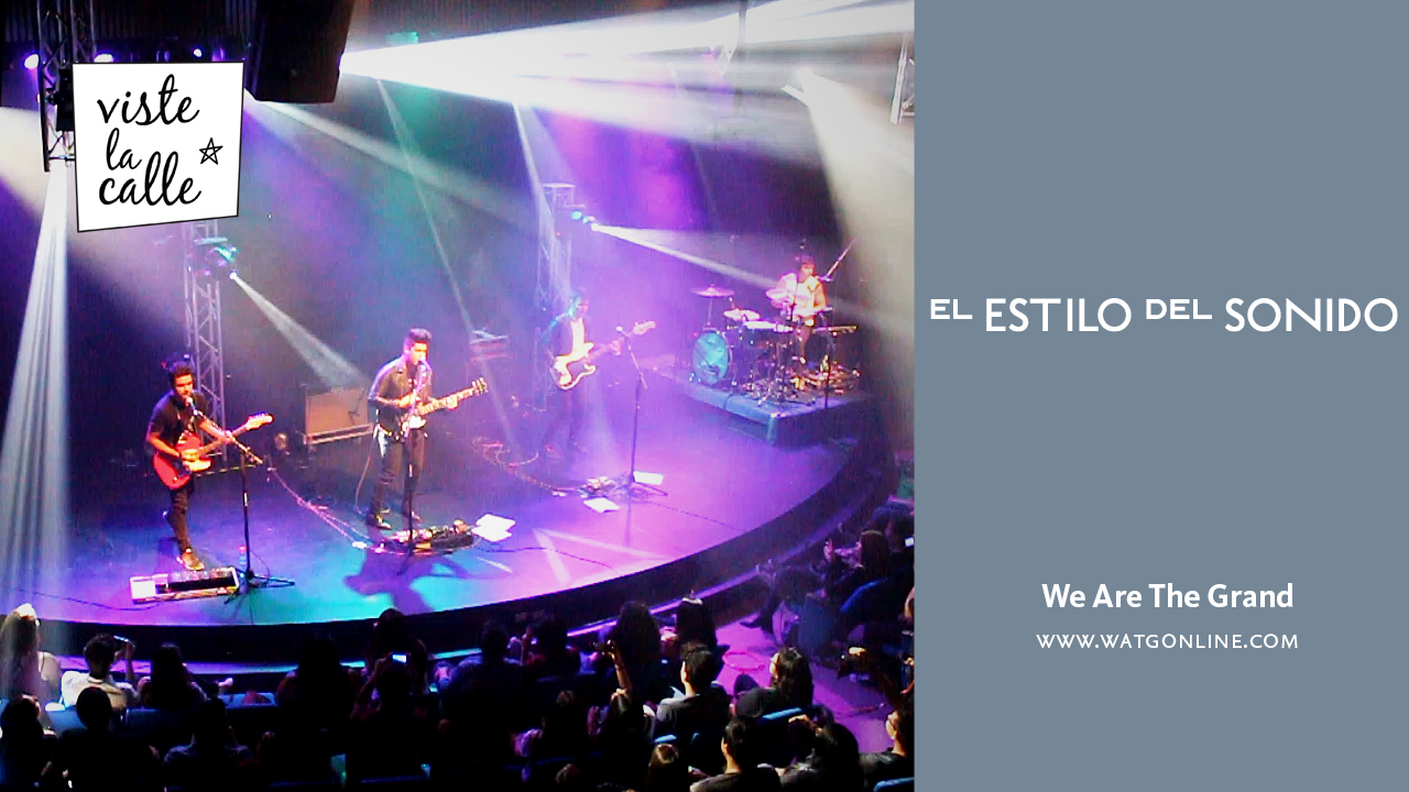 El Estilo del Sonido: We Are The Grand