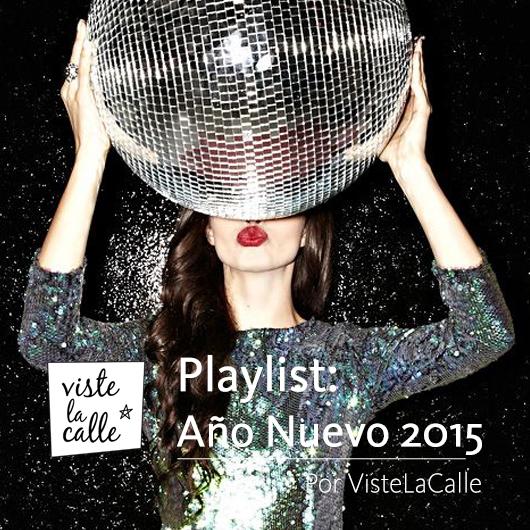 Playlist VisteLaCalle: Especial Año Nuevo 2015-2016