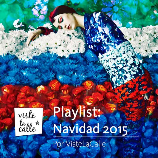 Playlist VisteLaCalle: Especial Navidad 2015