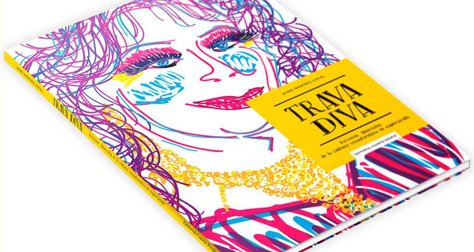"""Trava Diva"": El primer libro de Jaime Ramírez Cotal que explora el fenómeno social de la cultura transformista en Chile"