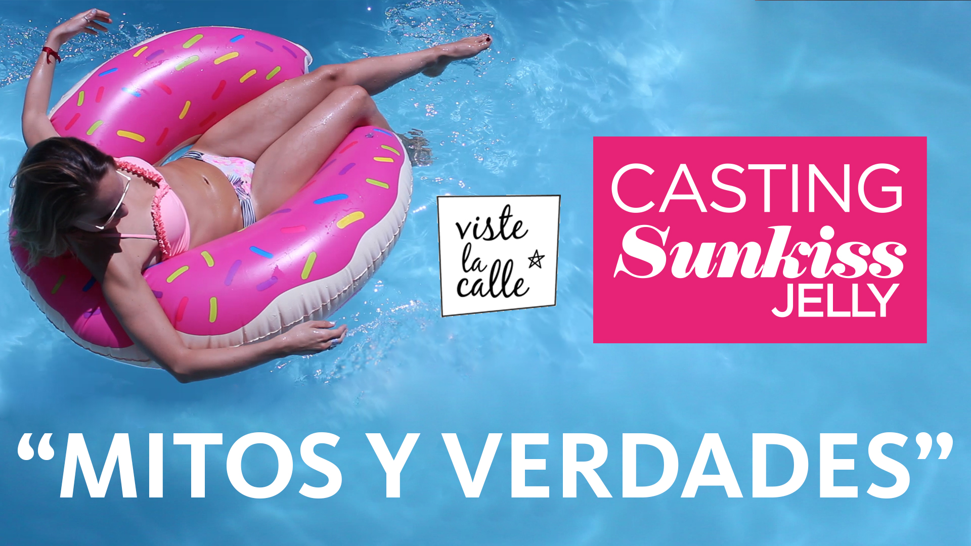 Casting Sunkiss Jelly por VisteLaCalle: Mitos y Verdades