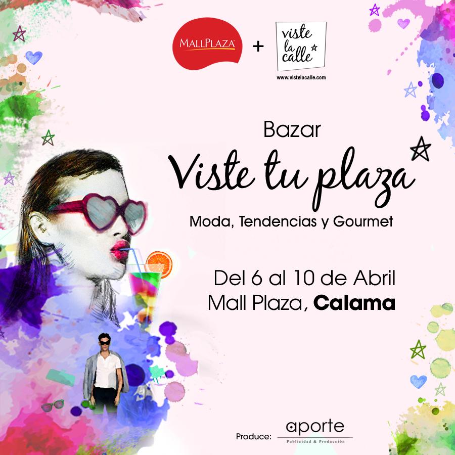 ¡Del 7 al 10 de abril nos vamos a Calama con el bazar VisteTuPlaza!