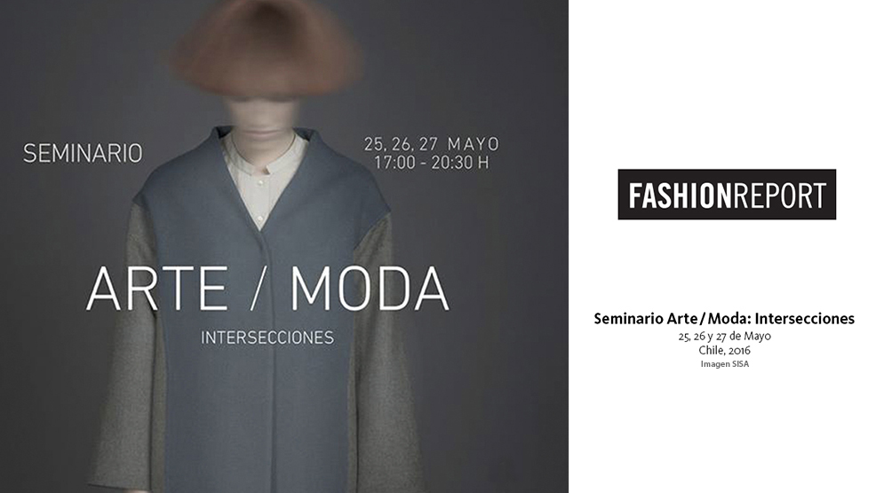 Fashion Report – Seminario Arte/Moda: Intersecciones en MAC Parque Forestal