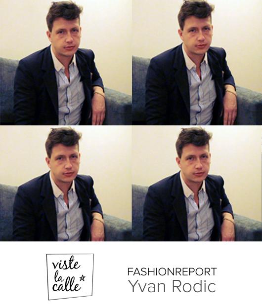 Yvan Rodic – Viste La Calle FashionReport