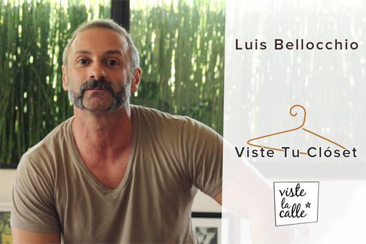 Viste tu clóset: Luis Bellocchio