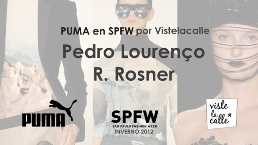 Puma en SPFW por VisteLaCalle: Pedro Lourenço, R. Rosner