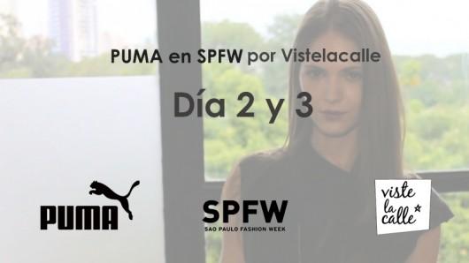 [VIDEO día 2 y 3] Puma en SPFW por Viste la Calle