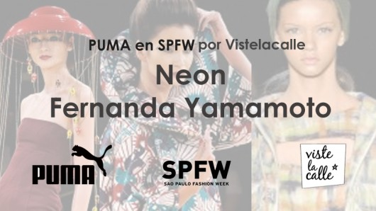 Puma en SPFW por VisteLaCalle: Neon y Fernanda Yamamoto