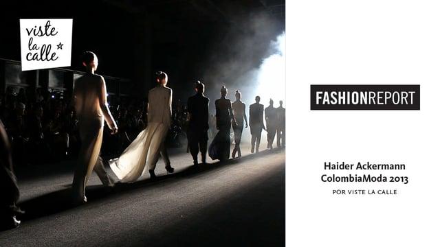 Video desfile Haider Ackermann y sociales apertura Colombia Moda 2013
