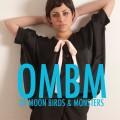 "OMBM ""Of Moon Birds & Monsters"""