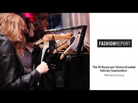 Fashion Report: The W Room por VisteLaCiudad, edición septiembre