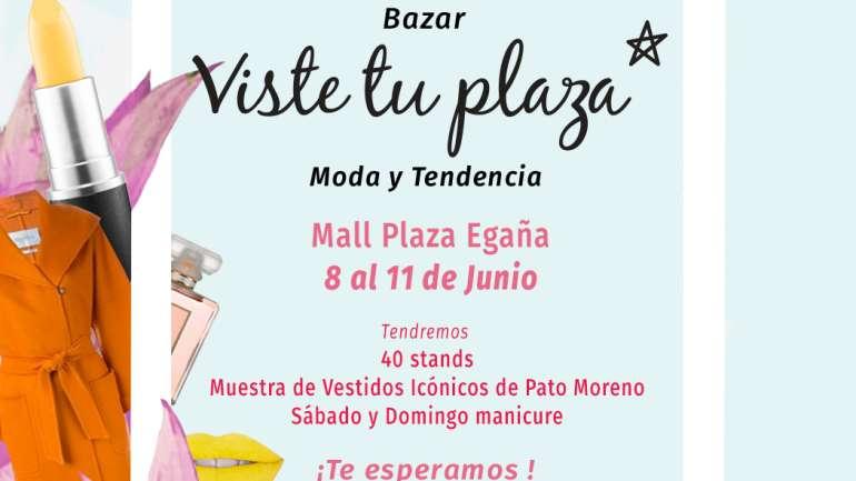 ¡No te pierda el bazar VisteTuPlaza en Mall Plaza Egaña!