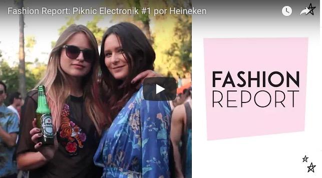 Fashion Report: Piknic Electronik por Heineken