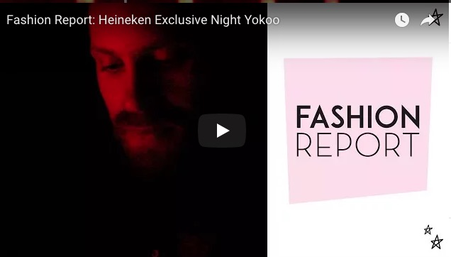 Fashion Report: Heineken Exclusive Night Yokoo