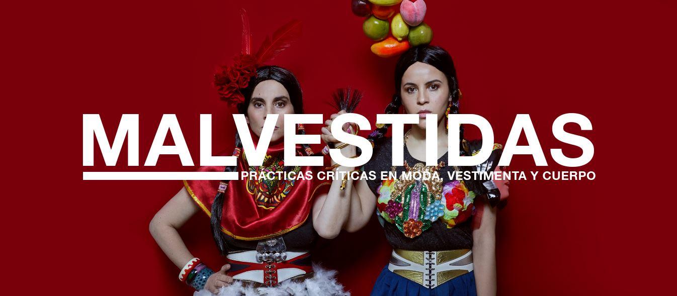 """Entrevista a Malvestidas: """"La relación de la vestimenta y la política siempre ha estado, pero es algo que se tiende a silenciar"""""""