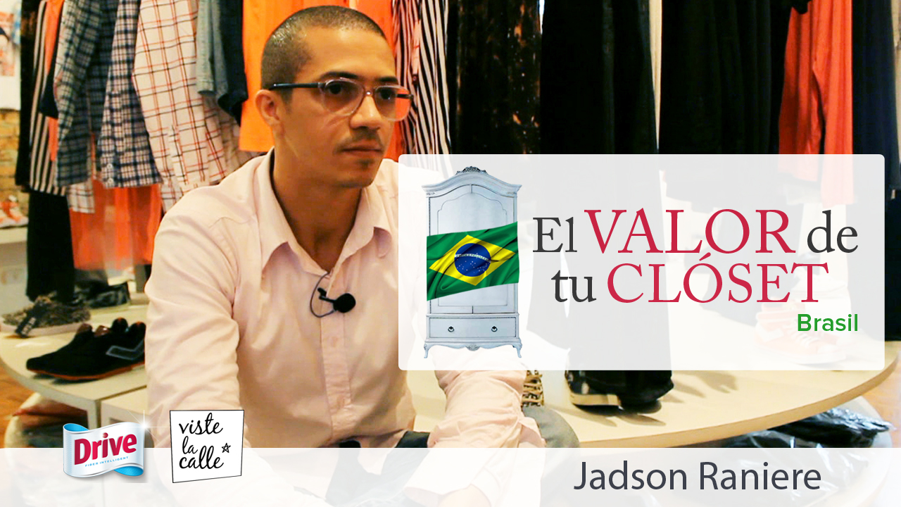 El Valor de tu Clóset Brasil: Jadson Raniere