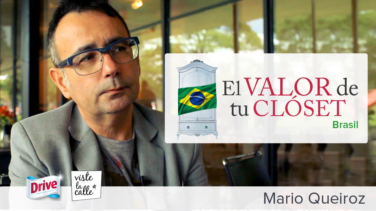El Valor de Tu Clóset Brasil: Mario Queiroz