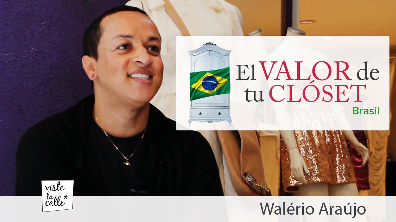 El Valor de Tu Clóset Brasil: Walério Araújo