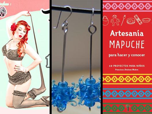 """Panoramas en Enero: Seminario intensivo de Lampworking, Beauty Parade Pin ups y """"Artesanía Mapuche para hacer y conocer"""""""