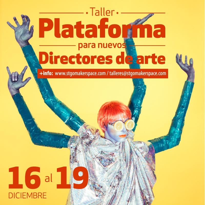 """Taller """"Plataforma para nuevos Directores de Arte"""" en Stgo MakerSpace"""