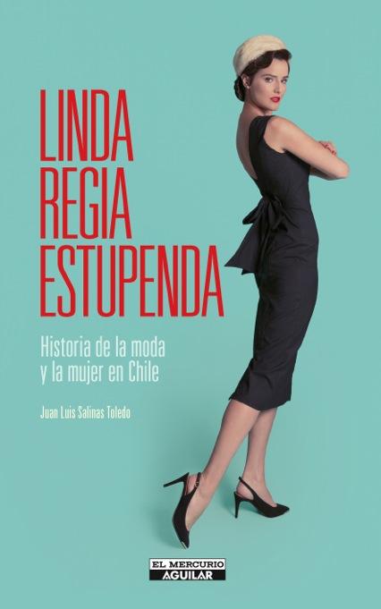 """Entrevista sobre """"Linda, regia, estupenda"""", el libro de Juan Luis Salinas acerca de la historia de la moda en Chile"""