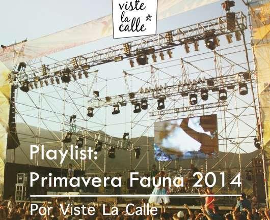 Playlist VisteLaCalle: Primavera Fauna 2014