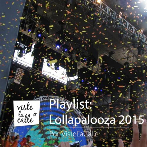 Playlist Lollapalooza 2015: ¡Te preparamos para el festival!