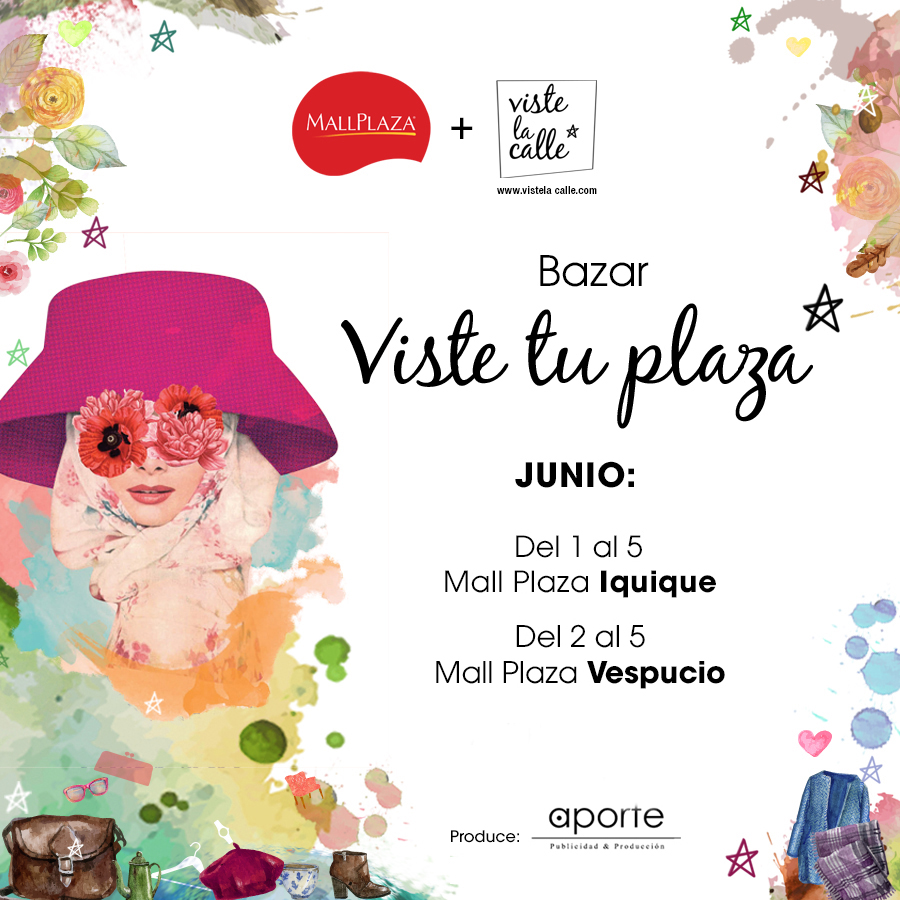 A partir del 1 de Junio: Bazar VisteTuPlaza en Iquique y Mall Plaza Vespucio