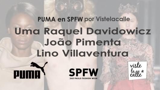 Puma en SPFW por VisteLaCalle: Uma Raquel Davidowicz, João Pimenta y Lino Villaventura