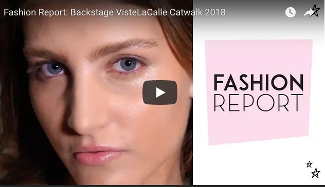Fashion Report: Backstage VisteLaCalle Catwalk Primavera/Verano 2018