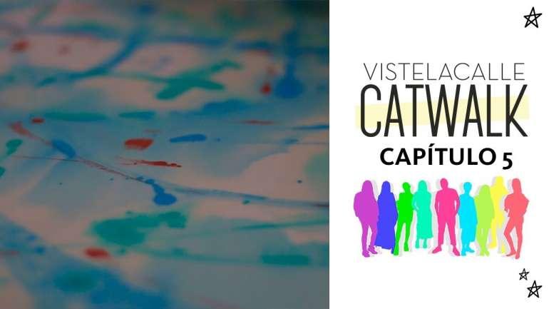 VisteLaCalle Catwalk P/V 2018: Capítulo #5