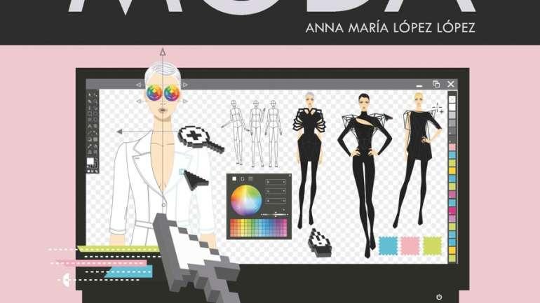 Diseño Digital de Moda, el libro pionero en el aprendizaje de Diseño de Moda