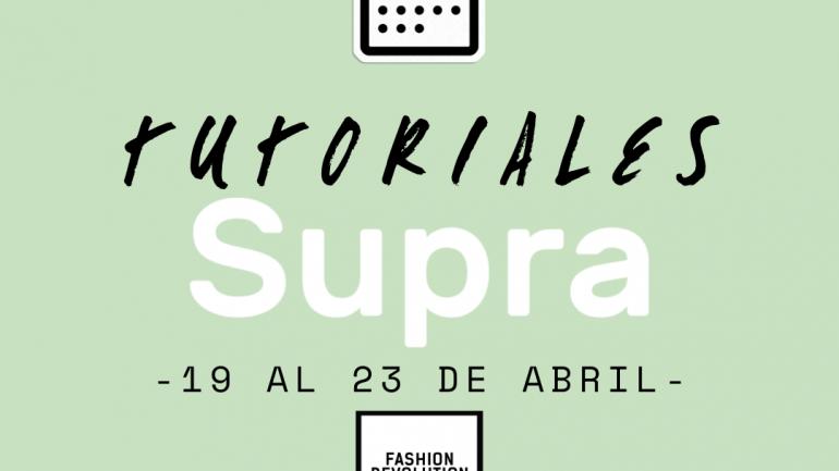 Fashion Revolution Week: Tutoriales y charlas online con @supra_org